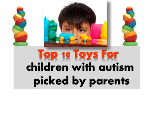 Toys For Toddlers With Autism : Top toys and gifts for children with autism