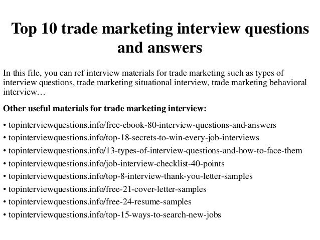 Top 10 Trade Marketing Interview Questions And Answers In This File, You  Can Ref Interview ...