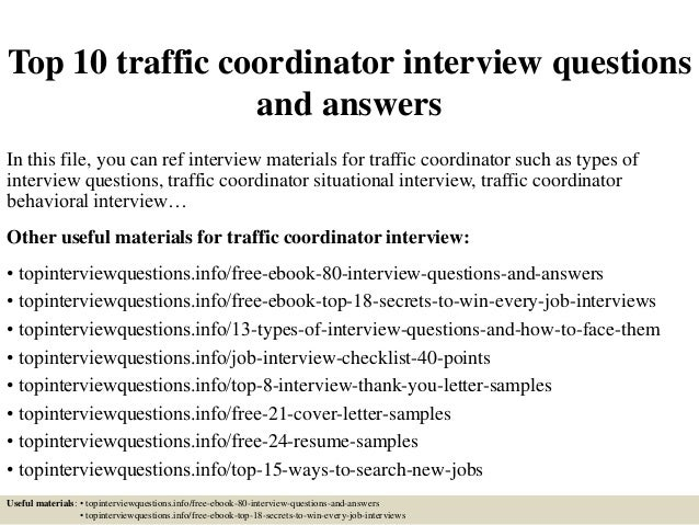 Top 10 Traffic Coordinator Interview Questions And Answers In This File,  You Can Ref Interview ...