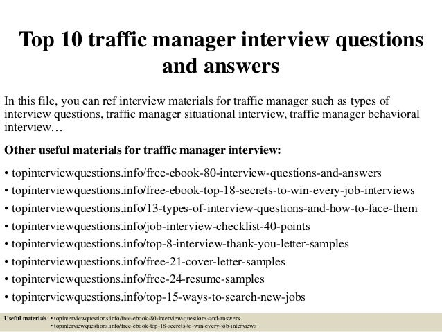 Top 10 traffic manager interview questions and answers In this file, you can ref interview materials for traffic manager s...