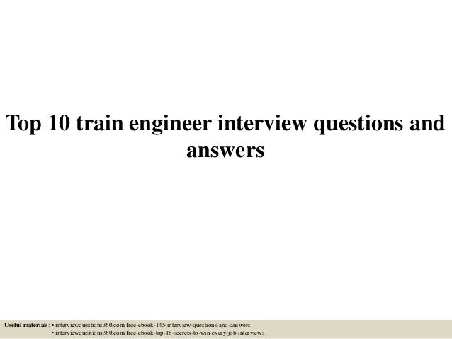 Top 10 train engineer interview questions and answers Useful materials: • interviewquestions360.com/free-ebook-145-intervi...