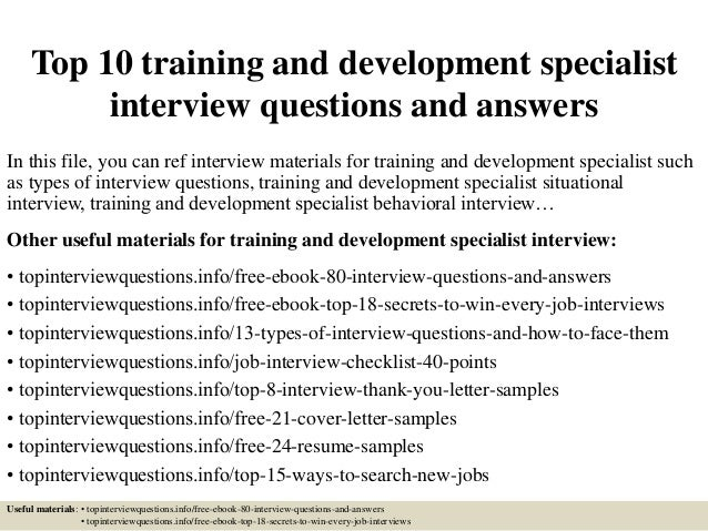 Top 10 Training And Development Specialist Interview Questions And Answers  In This File, ...
