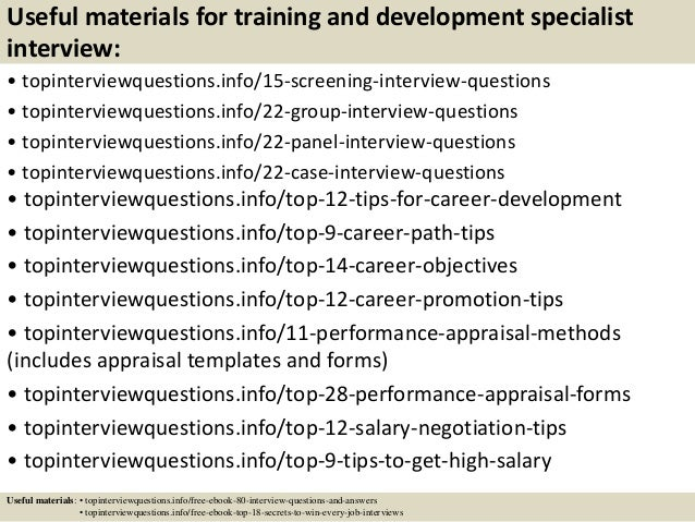 ... 15. Useful Materials For Training And Development Specialist Interview:  ...
