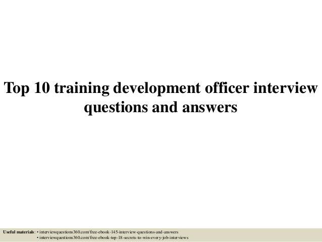 Top 10 training development officer interview questions and answers top 10 training development officer interview questions and answers useful materials interviewquestions360 fandeluxe Gallery