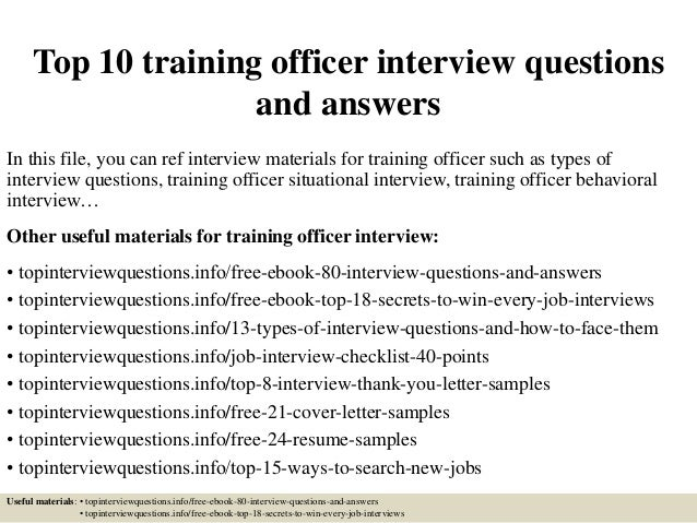 Top 10 training officer interview questions and answers In this file, you can ref interview materials for training officer...