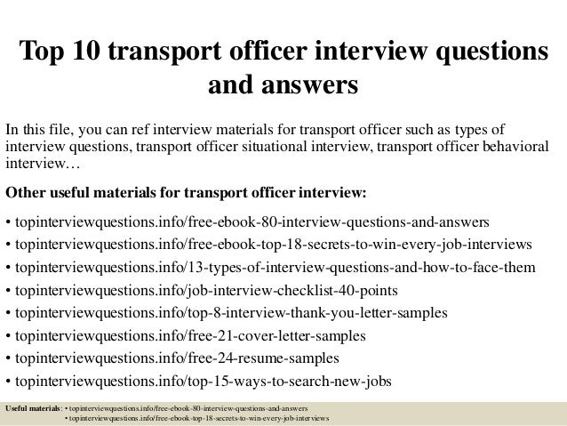 Top 10 transport officer interview questions and answers In this file, you can ref interview materials for transport offic...