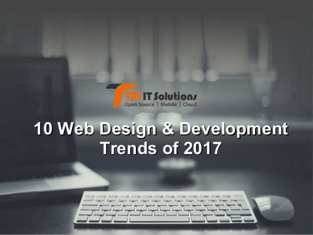 Top 10 Trends For Web Design Development In 2017
