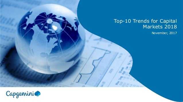 Top-10 Trends for Capital Markets 2018 November, 2017