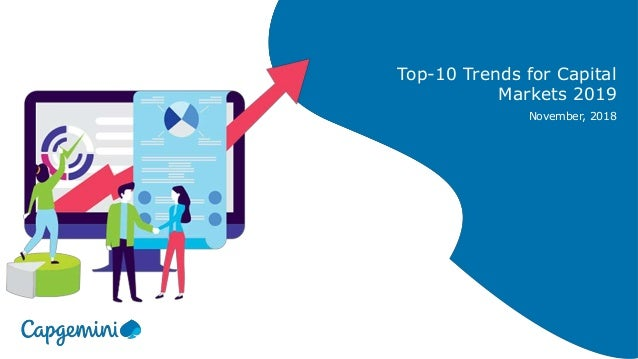 Top-10 Trends for Capital Markets 2019 November, 2018