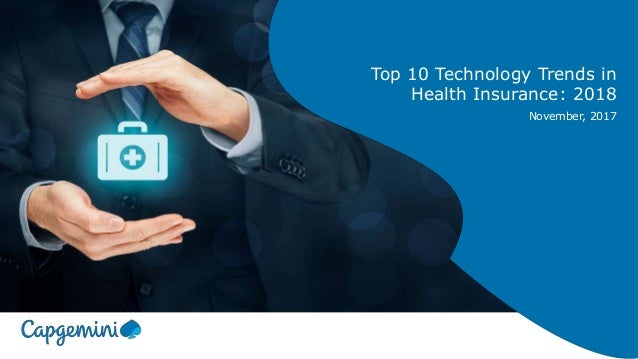 Top 10 Technology Trends in Health Insurance: 2018 November, 2017