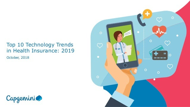 Top 10 Technology Trends in Health Insurance: 2019 October, 2018