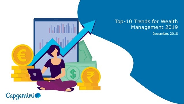 $$ Top-10 Trends for Wealth Management 2019 December, 2018