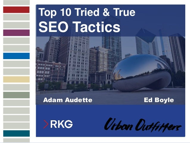 MULTICHANNEL ATTRIBUTION Top 10 Tried & True SEO Tactics Adam Audette Ed Boyle