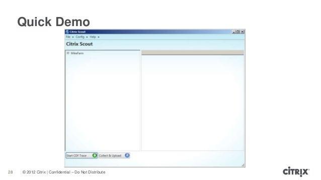 © 2012 Citrix | Confidential – Do Not DistributeQuick Demo28