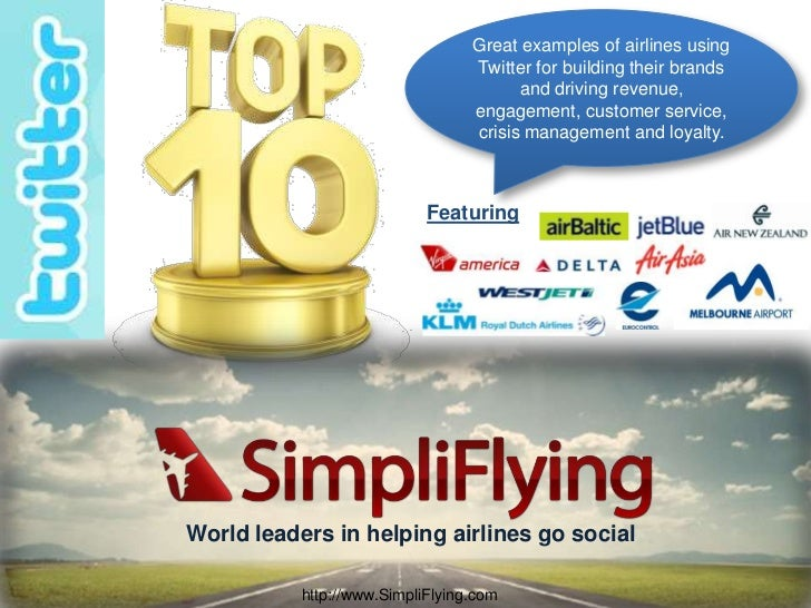 Great examples of airlines using Twitter for building their brands and driving revenue, engagement, customer service, cris...