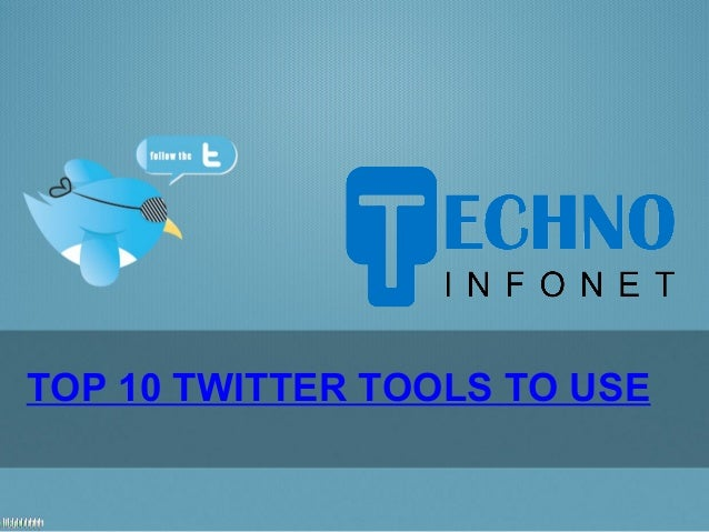 TOP 10 TWITTER TOOLS TO USE