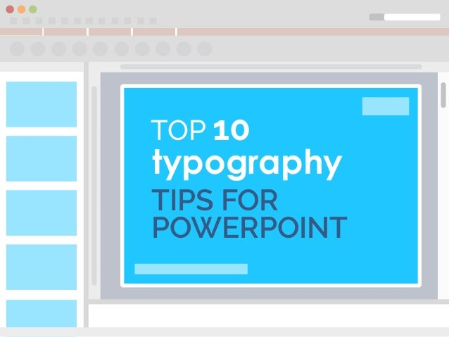 TIPS FOR POWERPOINT TOP 10 typography