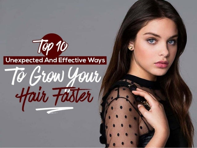 Top 10 Unexpected And Effective Ways To Grow Your Hair Faster