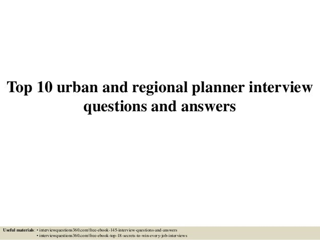 Top 10 urban and regional planner interview questions and answers Useful materials: • interviewquestions360.com/free-ebook...