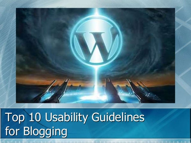 Top 10 Usability Guidelines  for Blogging