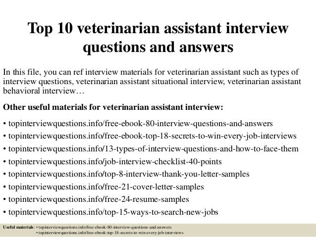 Top 10 veterinarian assistant interview questions and answers In this file, you can ref interview materials for veterinari...