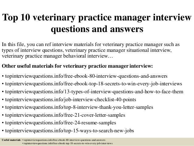 Top 10 veterinary practice manager interview questions and answers In this file, you can ref interview materials for veter...