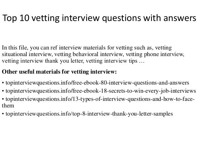 High Quality Top 10 Vetting Interview Questions With Answers In This File, You Can Ref  Interview Materials ...