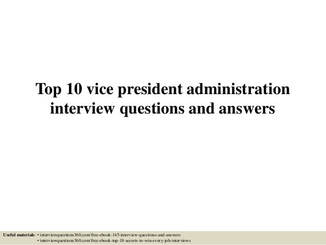 Top 10 Vice President Administration Interview Questions And Answers Useful  Materials: U2022 Interviewquestions360.com ...