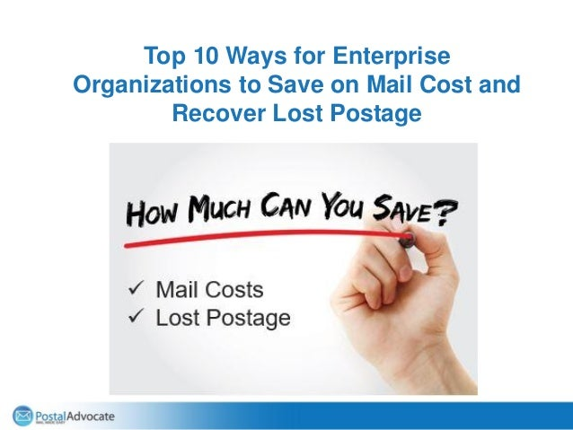 Top 10 Ways for Enterprise Organizations to Save on Mail Cost and Recover Lost Postage