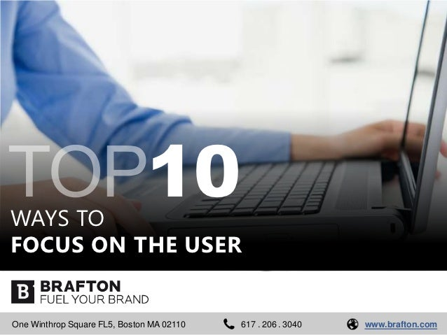 WAYS TO                               10FOCUS ON THE USEROne Winthrop Square FL5, Boston MA 02110   617 . 206 . 3040   www...