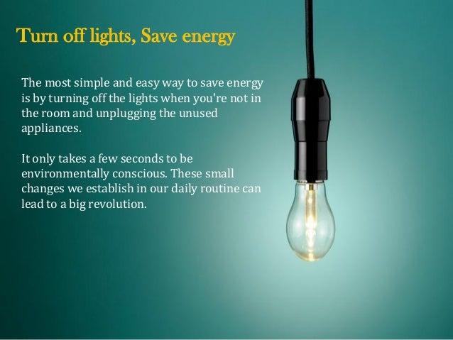 Turn off lights save energy for What is the best way to save for a house