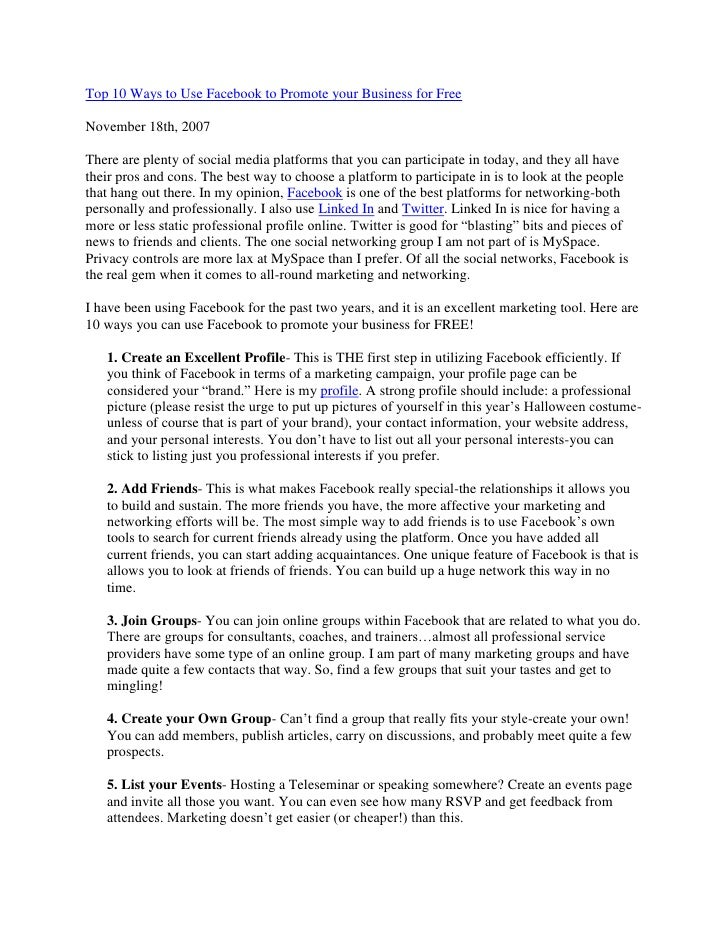 Top 10 Ways to Use Facebook to Promote your Business for Free  November 18th, 2007  There are plenty of social media platf...