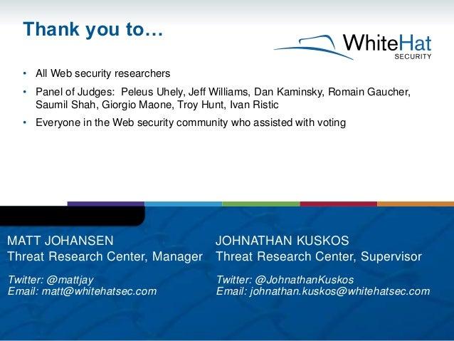 • All Web security researchers • Panel of Judges: Peleus Uhely, Jeff Williams, Dan Kaminsky, Romain Gaucher, Saumil Shah, ...