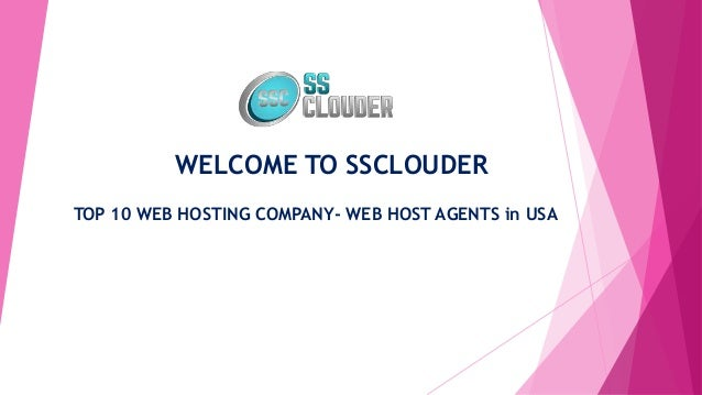 WELCOME TO SSCLOUDER TOP 10 WEB HOSTING COMPANY- WEB HOST AGENTS in USA