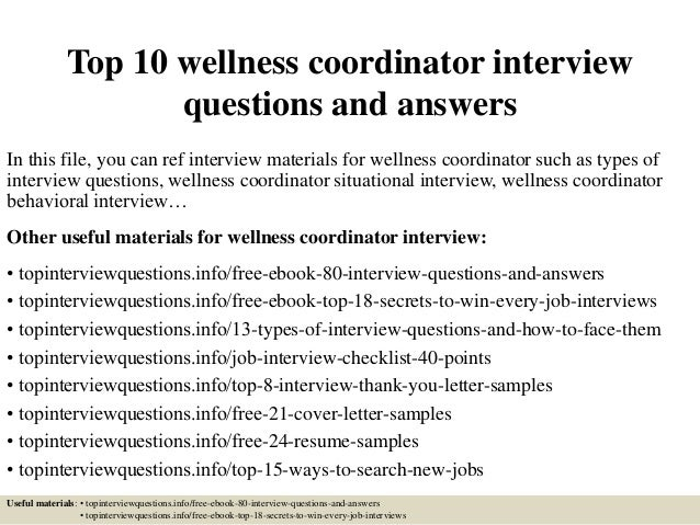 High Quality Perfect Top 10 Wellness Coordinator Interview Questions And Answers In This  File, You Can Ref