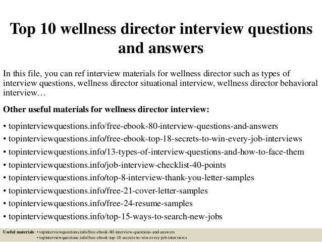 Top 10 wellness director interview questions and answers In this file, you can ref interview materials for wellness direct...