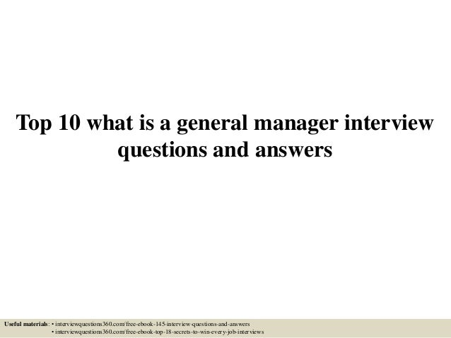 Top 10 What Is A General Manager Interview Questions And