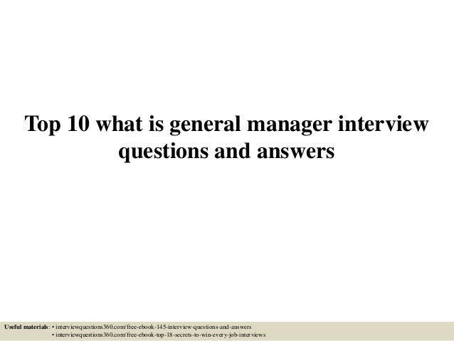 Top 10 what is general manager interview questions and answers 1 638gcb1433428104 top 10 what is general manager interview questions and answers useful materials interviewquestions360 fandeluxe PDF