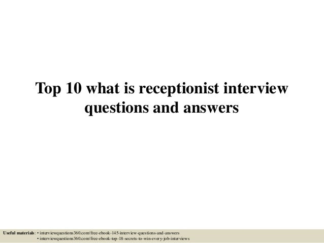 Top 10 what is receptionist interview questions and answers Useful materials: • interviewquestions360.com/free-ebook-145-i...