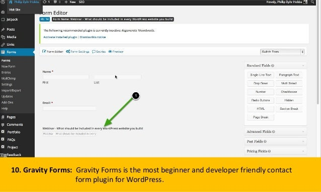 10. Gravity Forms: Gravity Forms is the most beginner and developer friendly contact form plugin for WordPress.