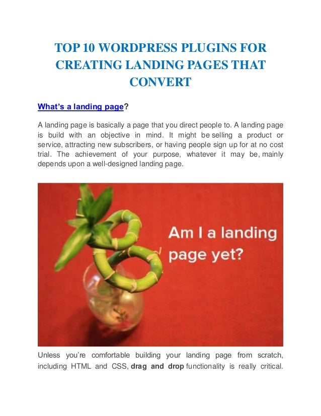 TOP 10 WORDPRESS PLUGINS FOR CREATING LANDING PAGES THAT CONVERT What's a landing page? A landing page is basically a page...