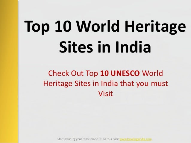 Check Out Top 10 UNESCO World Heritage Sites in India that you must Visit Top 10 World Heritage Sites in India Start plann...