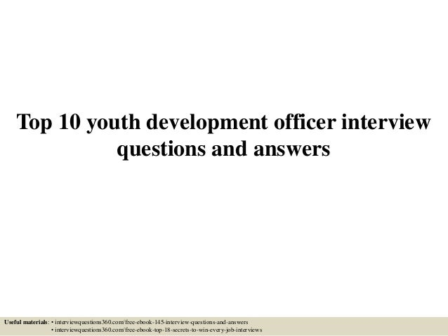 Top 10 youth development officer interview questions and answers top 10 youth development officer interview questions and answers useful materials interviewquestions360 fandeluxe Choice Image
