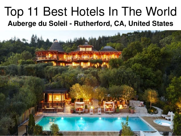 Top 11 best hotels in the world for Best hotels in the world