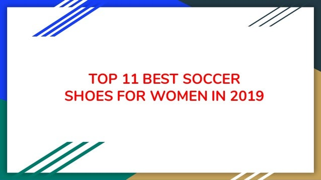 TOP 11 BEST SOCCER SHOES FOR WOMEN IN 2019