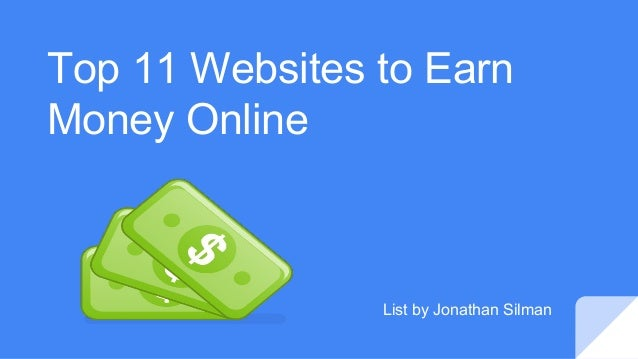 Top 11 Websites to Earn Money Online List by Jonathan Silman