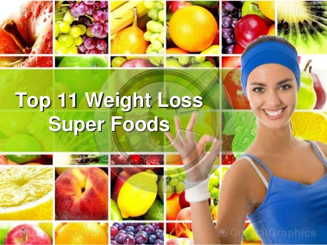 Top 11 Weight Loss Super Foods