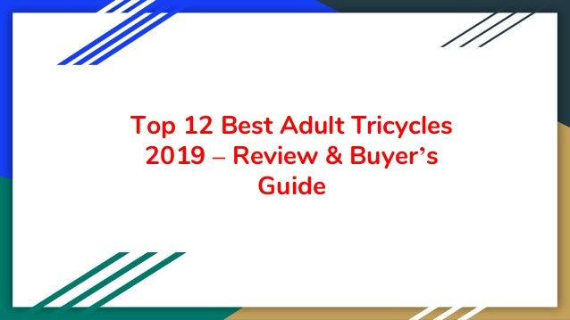 Top 12 Best Adult Tricycles 2019 – Review & Buyer's Guide