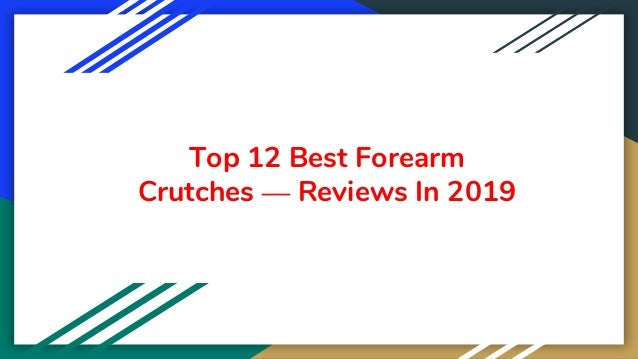 Top 12 Best Forearm Crutches — Reviews In 2019