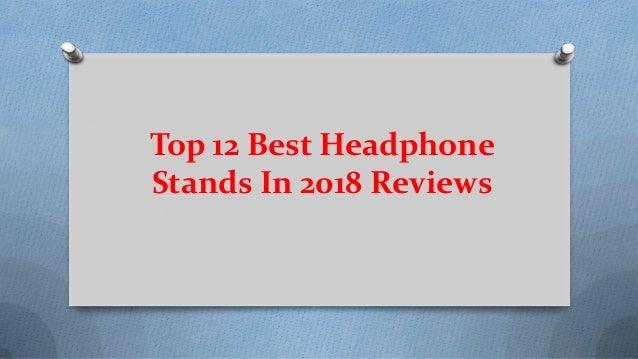 Top 12 Best Headphone Stands In 2018 Reviews